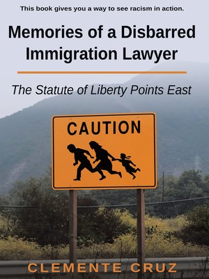 cover image of Memories of a Disbarred Immigration Lawyer