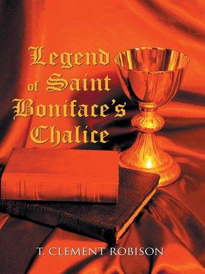 cover image of Legend of Saint Boniface's Chalice