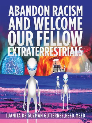 cover image of Abandon Racism and Welcome Our Fellow Extraterrestrials