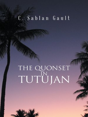 cover image of The Quonset in Tutujan