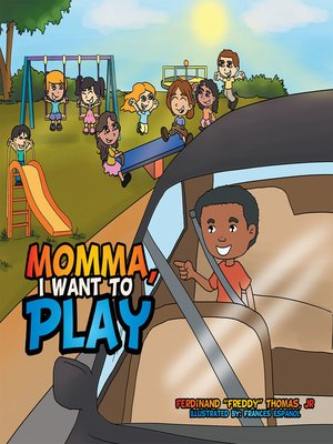 cover image of Momma, I Want to Play
