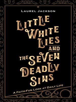 cover image of Little White Lies and the Seven Deadly Sins