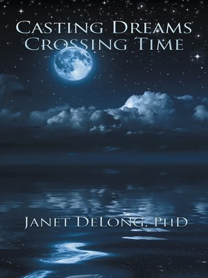 cover image of Casting Dreams  Crossing Time