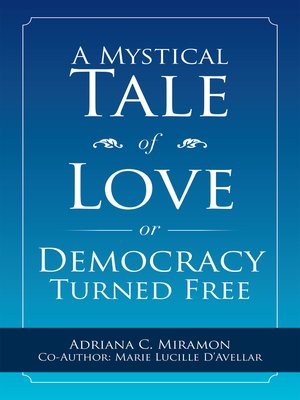 cover image of A Mystical Tale of Love or Democracy Turned Free