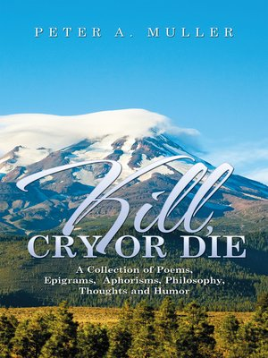 cover image of Kill, Cry or Die