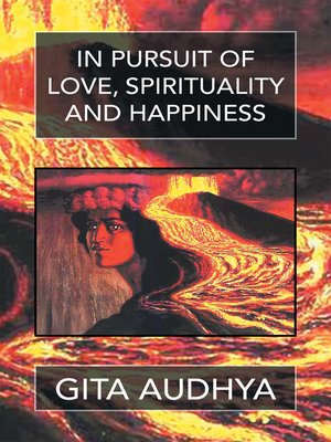 cover image of In Pursuit of Love, Spirituality, and Happiness