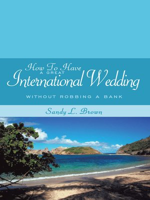 cover image of How to Have a Great International Wedding
