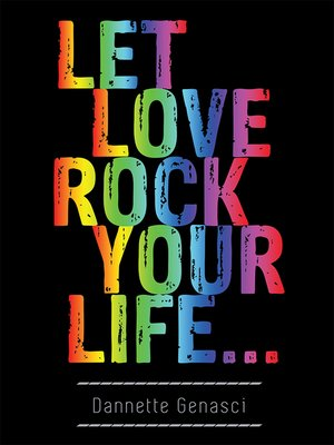cover image of Let Love Rock Your Life...
