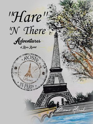 cover image of ''Hare'' 'N There Adventures of Rosie Rabbit