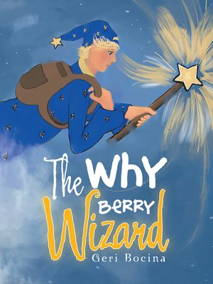 cover image of The Why Berry Wizard