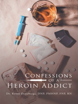 cover image of Confessions of a Heroin Addict