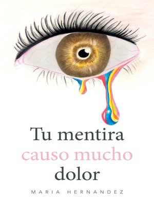 cover image of Tu Mentira Causo Mucho Dolor