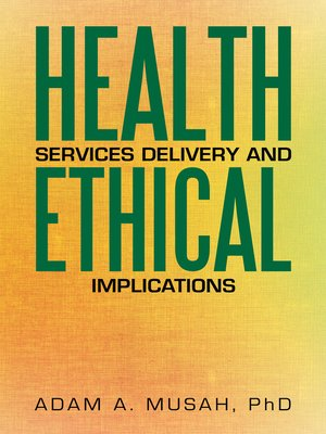 cover image of Health Services Delivery and Ethical Implications