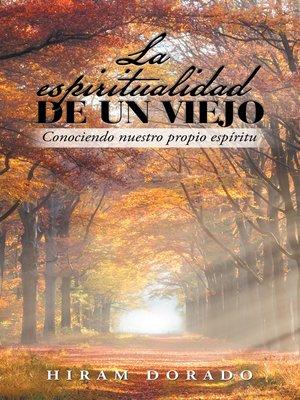 cover image of La Espiritualidad De Un Viejo