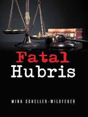 cover image of Fatal Hubris