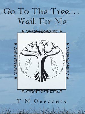 cover image of Go to the Tree. . . Wait for Me