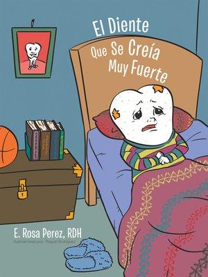 cover image of El Diente Que Se Creía Muy Fuerte