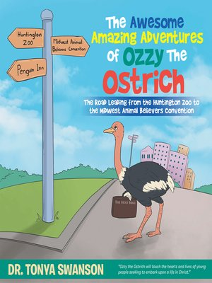 cover image of The Awesome Amazing Adventures of Ozzy the Ostrich