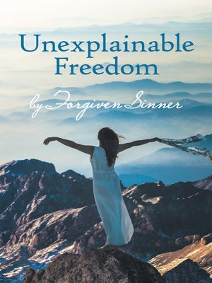 cover image of Unexplainable Freedom