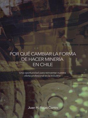 cover image of Por Qué Cambiar La Forma De Hacer Minería En Chile
