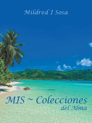 cover image of MIS ~ Colecciones del Alma