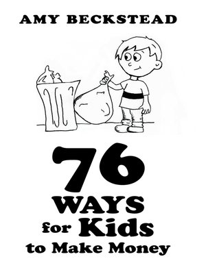 cover image of 76 Ways for Kids to Make Money