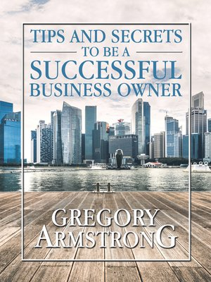 cover image of Tips and Secrets to Be a Successful Business Owner