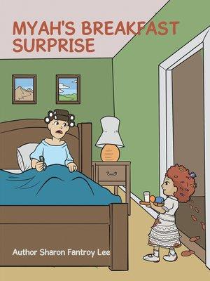 cover image of Myah's Breakfast Surprise
