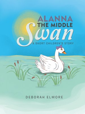 cover image of Alanna the Middle Swan