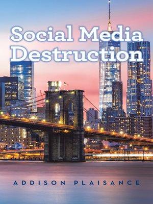 cover image of Social Media Destruction