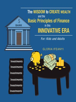 cover image of The Wisdom to Create Wealth and the Basic Principles of Finance in This Innovative Era