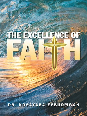 cover image of The Excellence of Faith