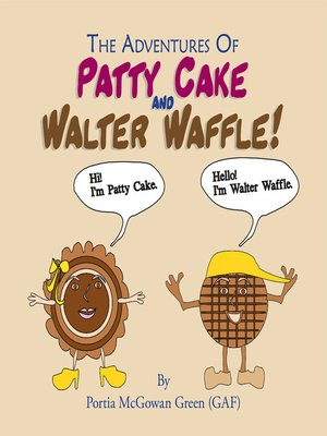 cover image of The Adventures of Patty Cake and Walter Waffle