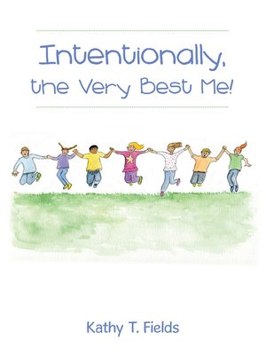 cover image of Intentionally, the Very Best Me!