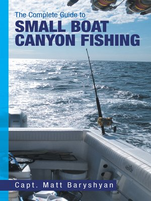cover image of The Complete Guide to Small Boat Canyon Fishing
