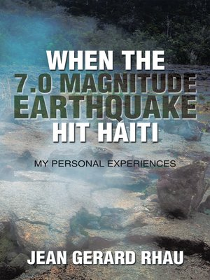 cover image of When the 7.0 Magnitude Earthquake Hit Haiti