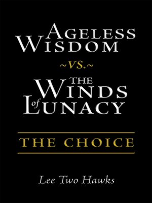 cover image of Ageless Wisdom ~Vs.~ the Winds of Lunacy