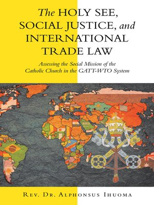 cover image of The Holy See, Social Justice, and International Trade Law