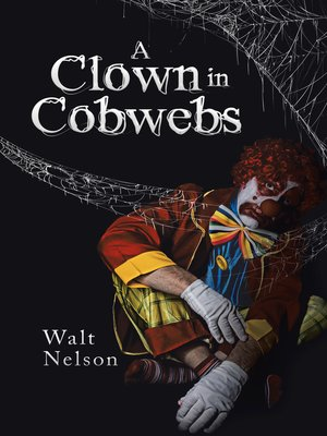 cover image of A Clown in Cobwebs