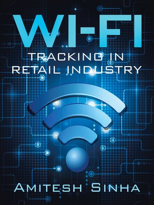 cover image of Wi-Fi Tracking in Retail Industry