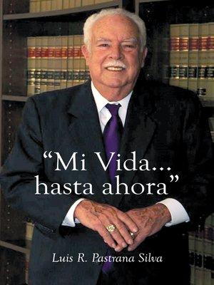 """cover image of """" Mi Vida...Hasta Ahora"""""""