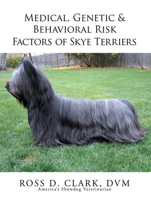 cover image of Medical, Genetic & Behavioral Risk Factors of Skye Terriers