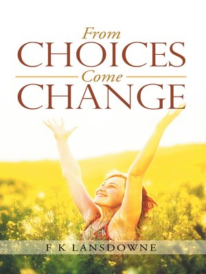 cover image of From Choices Come Change