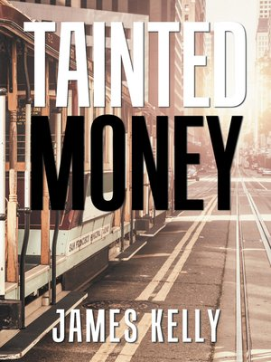 cover image of Tainted Money