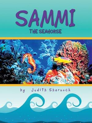 cover image of Sammi the Seahorse