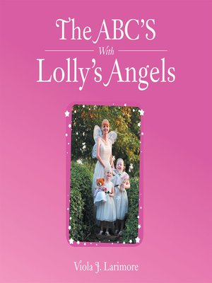 cover image of The Abc's with Lolly's Angels