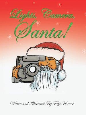 cover image of Lights, Camera, Santa!