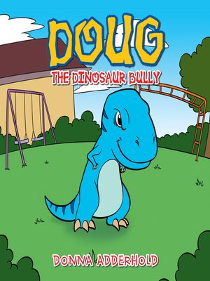 cover image of Doug the Dinosaur Bully