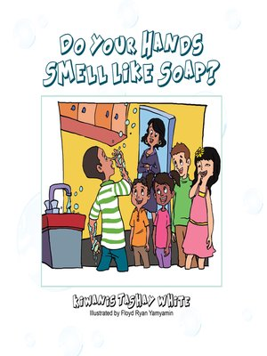 cover image of Do Your Hands Smell Like Soap?