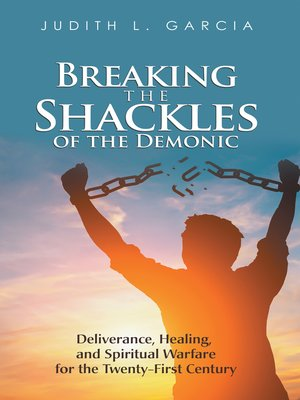 cover image of Breaking the Shackles of the Demonic